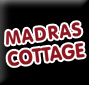 MADRAS COTTAGE